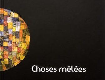 Choses mêlées- Bernard Merces-